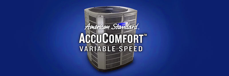AccuComfort Variable Speed Air Conditioning Systems