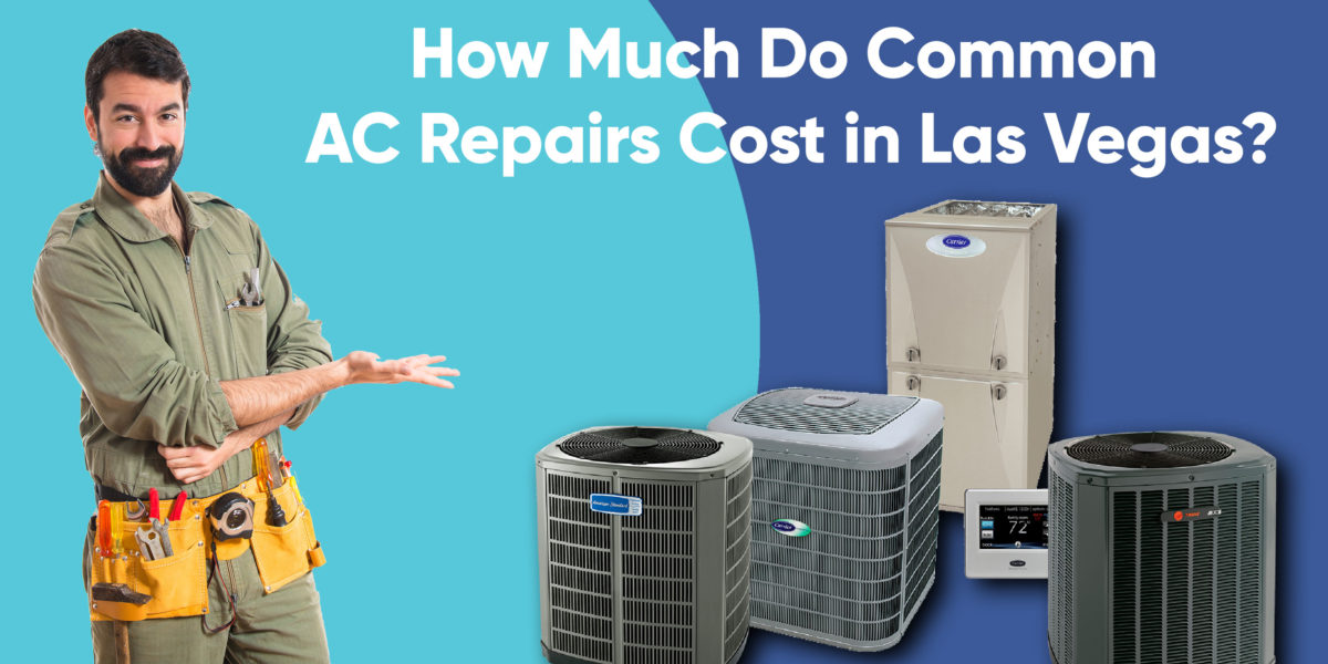 How Much Do Common AC Repairs Cost in Las Vegas?