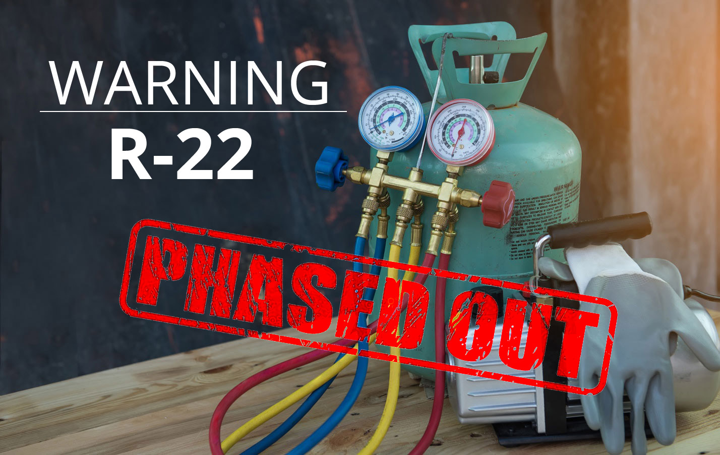 R-22 Freon Phased Out Worldwide - January 1st, 2020